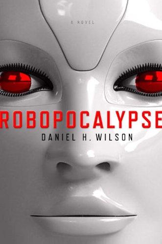 Robopocalypse%20A%20Novel%20by%20Daniel%20H.%20Wilson.jpg